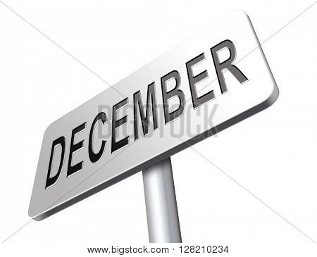 December last month of the year in winter season, event calendar or agenda schedule, billboard road sign.