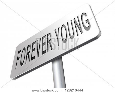 Forever young stop aging and find the fountain of eternal youth