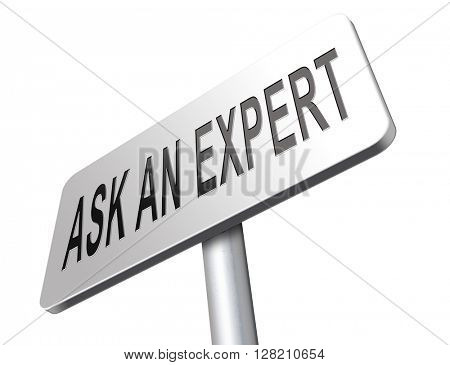 Ask an expert, professional expertise. Advice from business consultant. Road sign billboard.