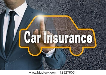 Car Insurance Touchscreen Is Operated By Businessman Concept
