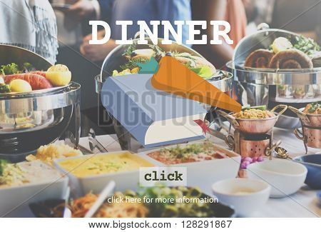 Dinner Diner Buffet Food Concept