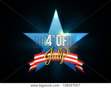 Glossy Blue Star with ribbon and stylish text 4th of July on shiny background for American Independence Day celebration.