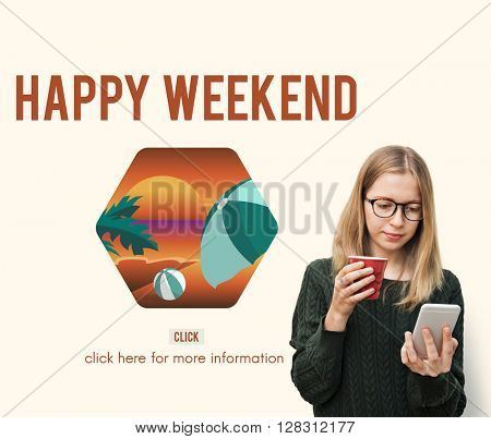 Happy Weekend Travel Enjoy Life Concept