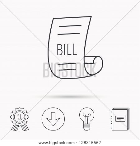 Bill icon. Pay document sign. Business invoice or receipt symbol. Download arrow, lamp, learn book and award medal icons.