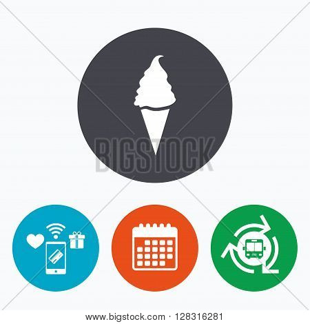 Ice Cream in waffle cone sign icon. Sweet symbol. Mobile payments, calendar and wifi icons. Bus shuttle.