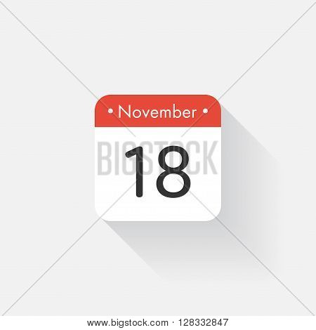 Calendar Icon with long shadow. Flat style. Date, day and month. Reminder. Vector illustration. Organizer application, app symbol. Ui. User interface sign. November. 18