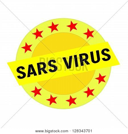 SARS VIRUS black wording on yellow Rectangle and Circle yellow stars