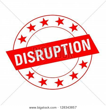 DISRUPTION white wording on red Rectangle and Circle red stars