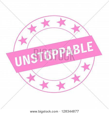 UNSTOPPABLE white wording on pink Rectangle and Circle pink stars