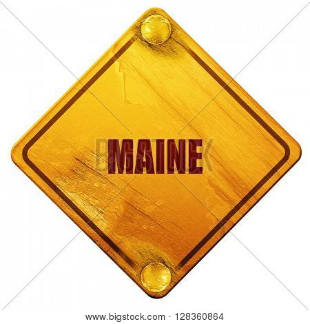 maine, 3D rendering, isolated grunge yellow road sign