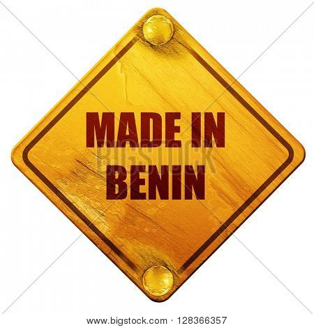 Made in benin, 3D rendering, isolated grunge yellow road sign