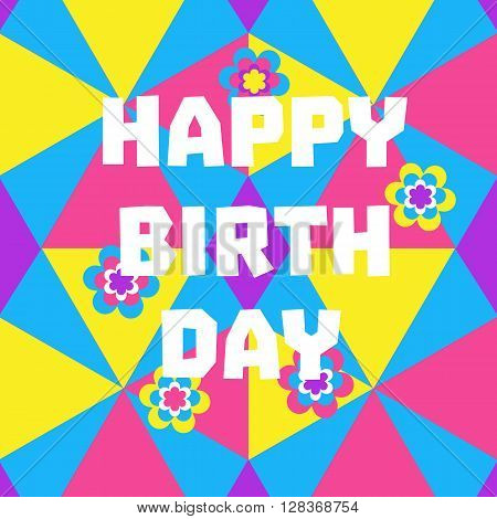 Happy Birthday Card. Poster on party celebration. Idea for design of kids birthday party greeting card holiday banner poster for birthday celebration decoration background. Vector illustration.