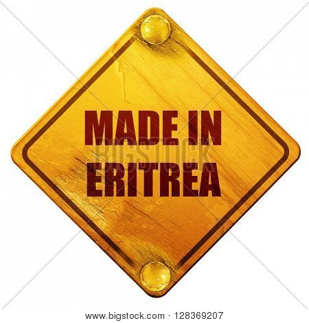 Made in eritrea, 3D rendering, isolated grunge yellow road sign