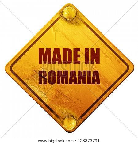 Made in romania, 3D rendering, isolated grunge yellow road sign