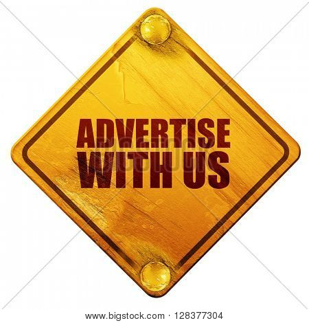 advertise with us, 3D rendering, isolated grunge yellow road sig