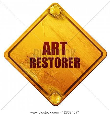 art restorer, 3D rendering, isolated grunge yellow road sign