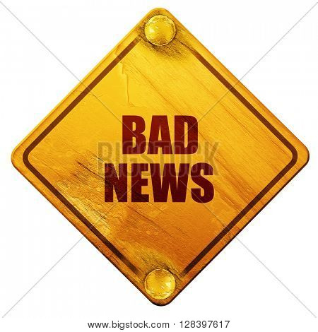 bad news, 3D rendering, isolated grunge yellow road sign