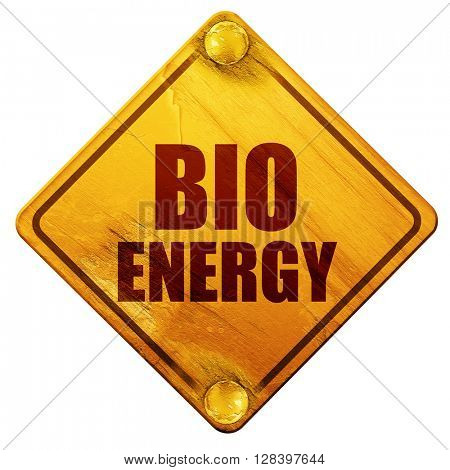 bio energy, 3D rendering, isolated grunge yellow road sign