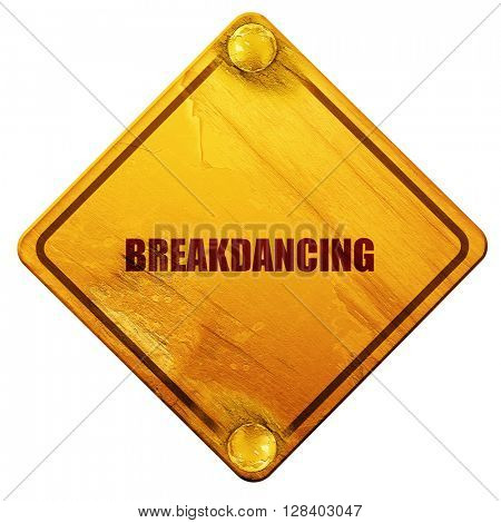 breakdancing, 3D rendering, isolated grunge yellow road sign