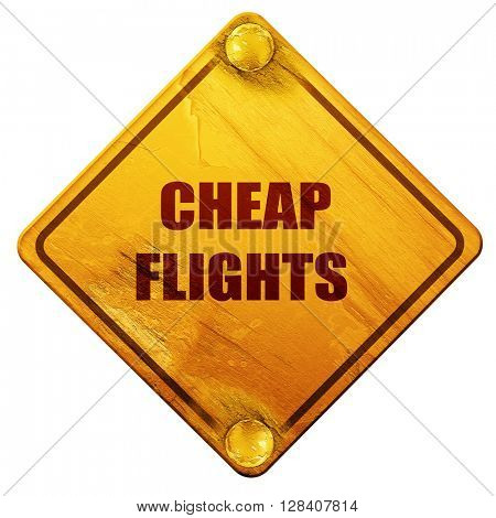 cheap flight, 3D rendering, isolated grunge yellow road sign