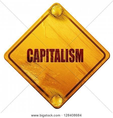 capitalism, 3D rendering, isolated grunge yellow road sign