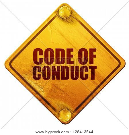 code of conduct, 3D rendering, isolated grunge yellow road sign