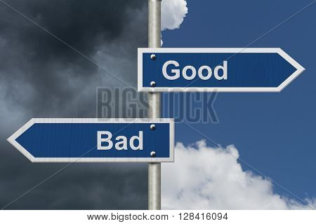 Good Versus Bad Two Blue Road Sign with text Good and Bad with bright and stormy sky background, 3D Illustration
