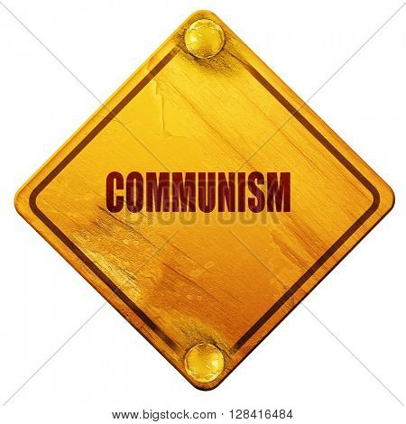 communism, 3D rendering, isolated grunge yellow road sign