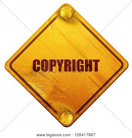 copyright, 3D rendering, isolated grunge yellow road sign