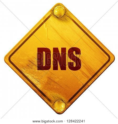 dns, 3D rendering, isolated grunge yellow road sign