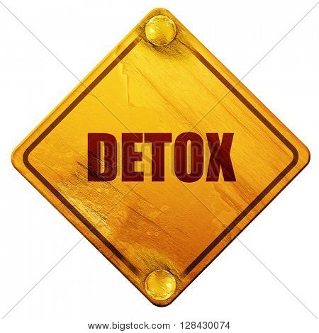 detox, 3D rendering, isolated grunge yellow road sign