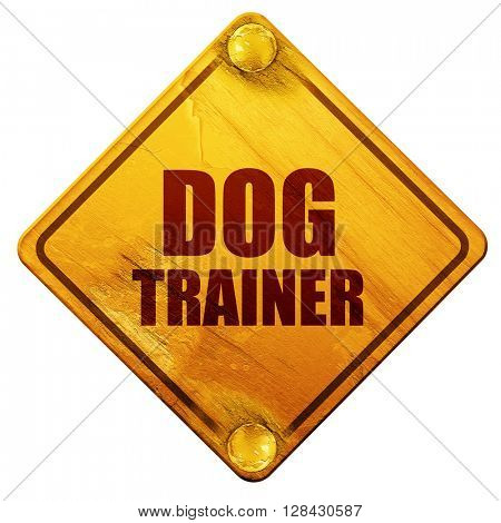 dog trainer, 3D rendering, isolated grunge yellow road sign