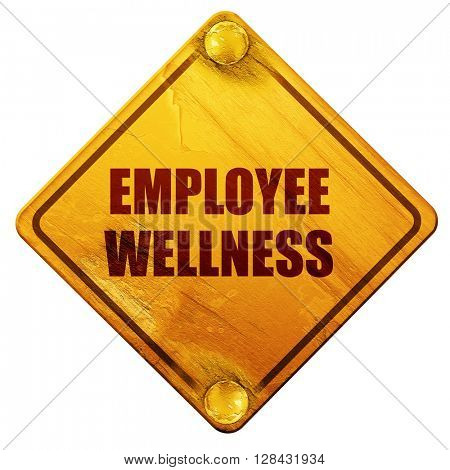 employee wellness, 3D rendering, isolated grunge yellow road sign