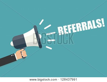Hand holding megaphone - Referrals vector illustration isolated on background