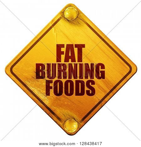 fat burning foods, 3D rendering, isolated grunge yellow road sign