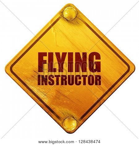 flying instructor, 3D rendering, isolated grunge yellow road sign
