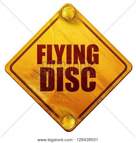 flying disc, 3D rendering, isolated grunge yellow road sign