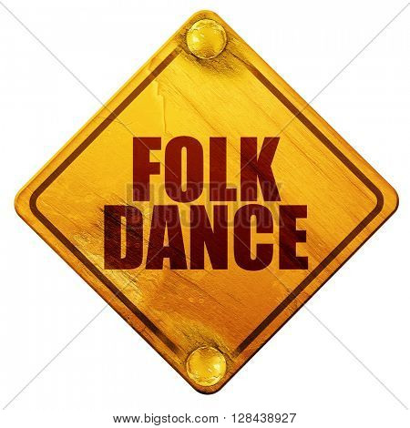 folk dance, 3D rendering, isolated grunge yellow road sign