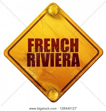 french riviera, 3D rendering, isolated grunge yellow road sign