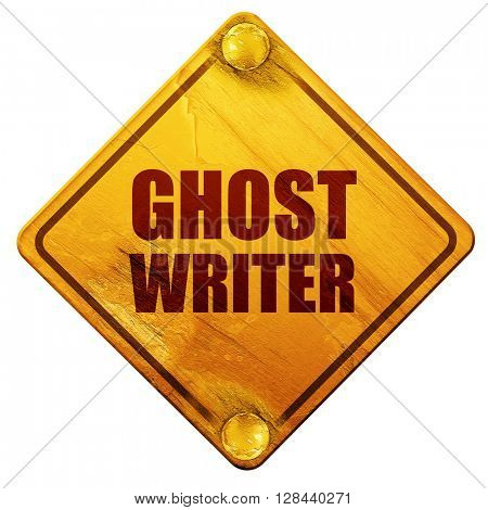 ghost writer, 3D rendering, isolated grunge yellow road sign