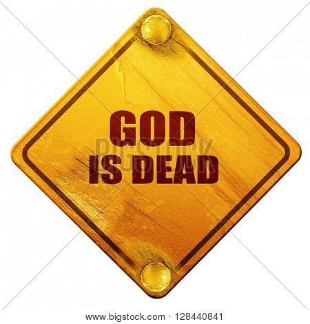 god is dead, 3D rendering, isolated grunge yellow road sign