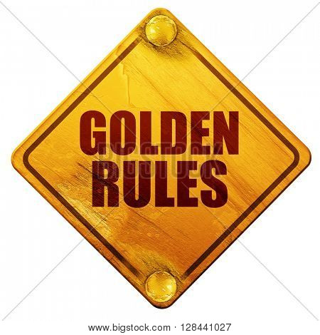 golden rules, 3D rendering, isolated grunge yellow road sign