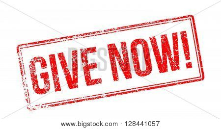 Give Now! Red Rubber Stamp On White