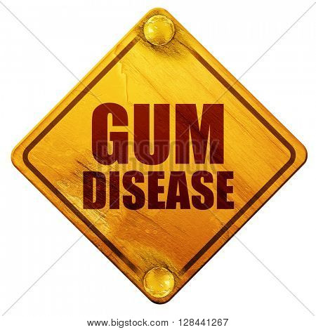 gum disease, 3D rendering, isolated grunge yellow road sign