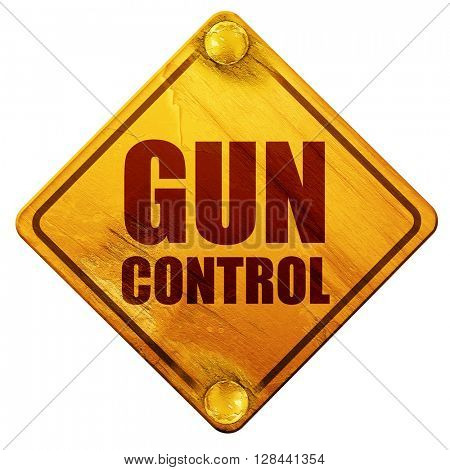 gun control, 3D rendering, isolated grunge yellow road sign
