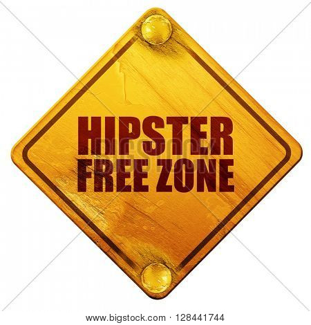 hipster free zone, 3D rendering, isolated grunge yellow road sign