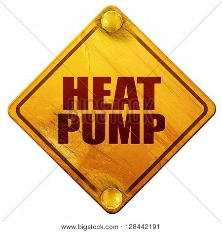 heat pump, 3D rendering, isolated grunge yellow road sign