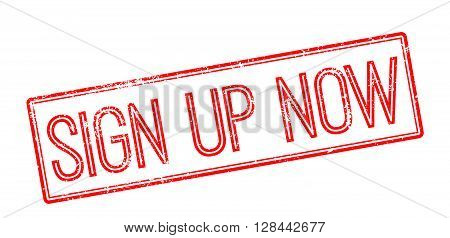 Sign Up Now. Red Rubber Stamp On White