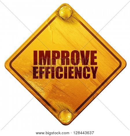 improve efficiency, 3D rendering, isolated grunge yellow road sign