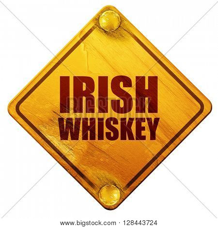 irish whiskey, 3D rendering, isolated grunge yellow road sign